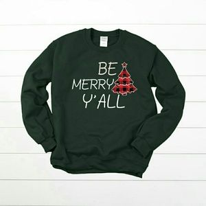 Christmas Sweatshirt - Be Merry Y'all Christmas